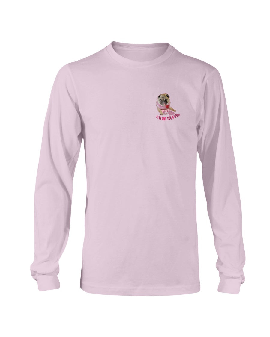 Rosie Pug - Roses Are Pink, Let Me Give You A Wink Long Sleeve T-Shirt