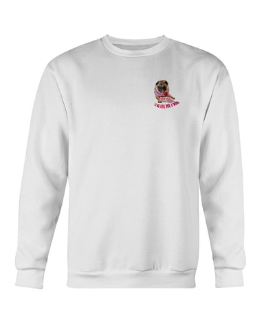 Rosie Pug - Roses Are Pink, Let Me Give You A Wink Sweatshirt