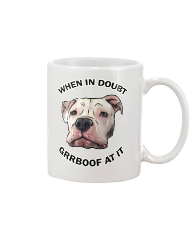 Mayor Roo @ataleof2pitties - When In Doubt Grrboof At It 11oz Mug