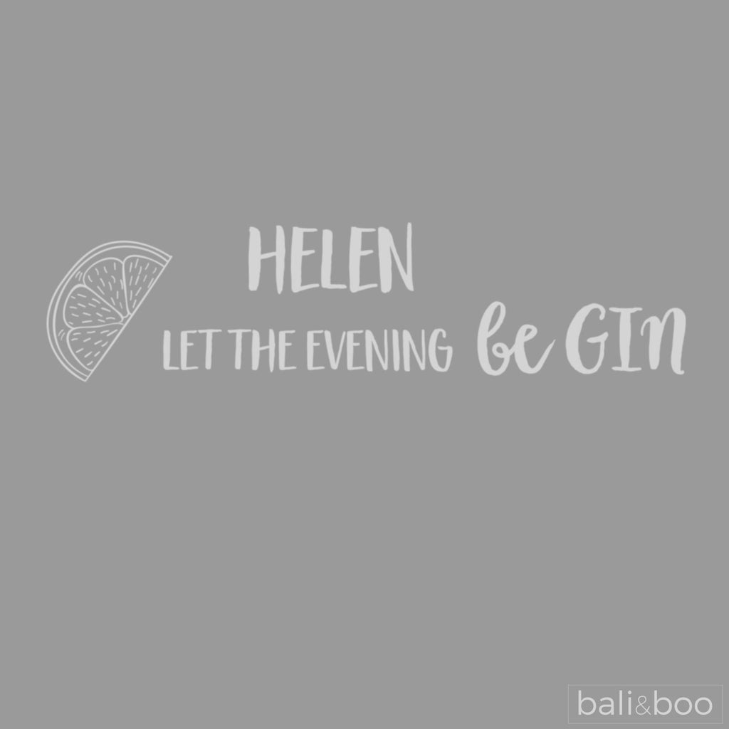 Personalised Gin Balloon Copa Glass - Let the Evening be gin