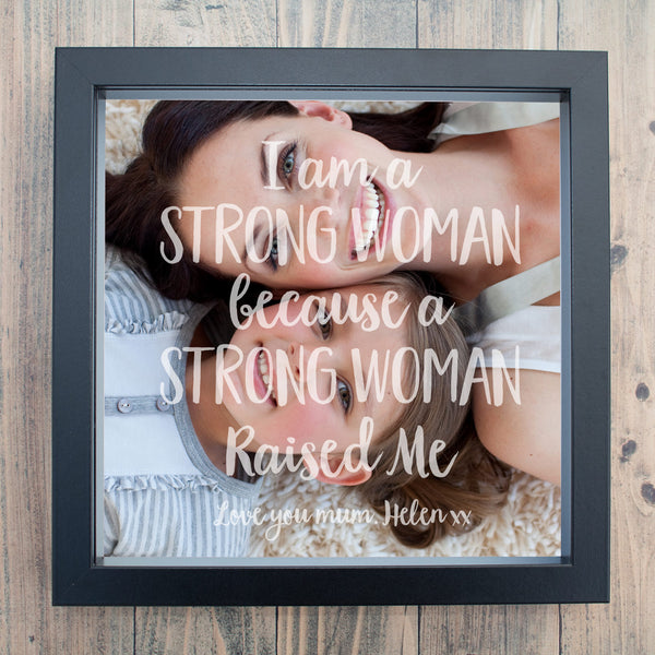 Personalised 'I am a Strong Woman' Mother Daughter Etched Frame Print