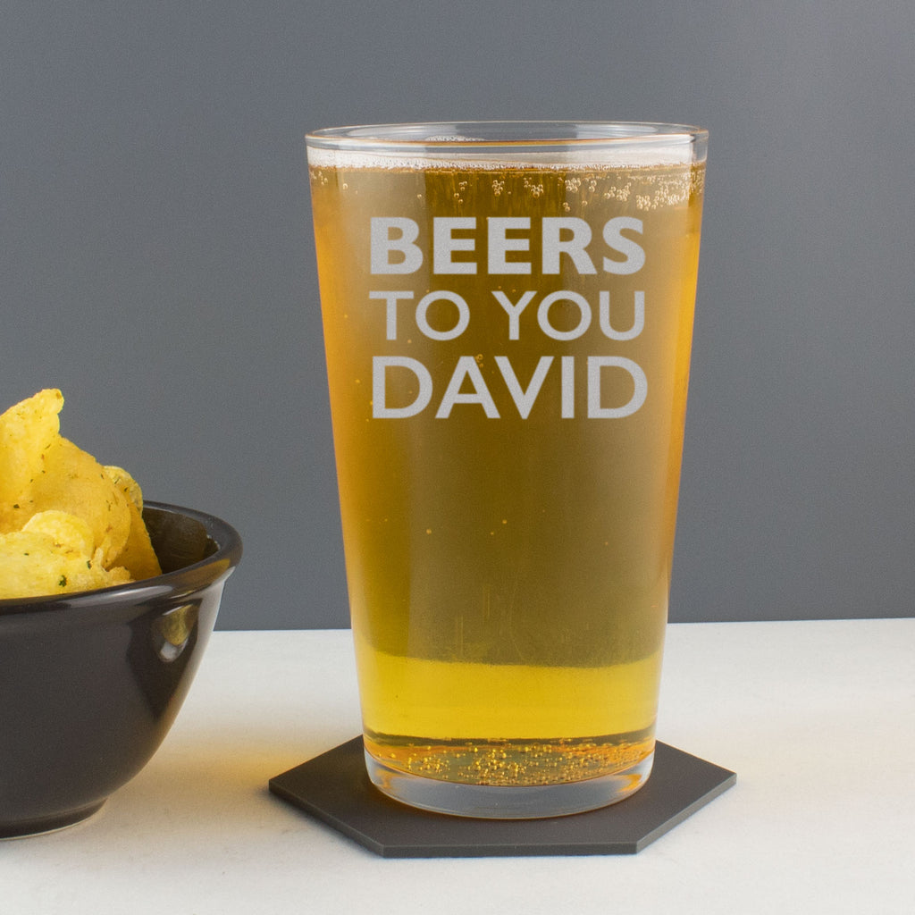 Personalised 'Beers to you' Pint Glass
