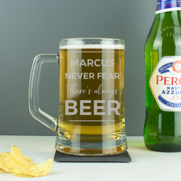 "Personalised ""Never Fear There's Always Beer"" Tankard Glass"