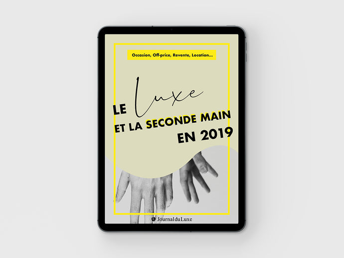 [E-Book] Le Luxe et la Seconde Main en 2019