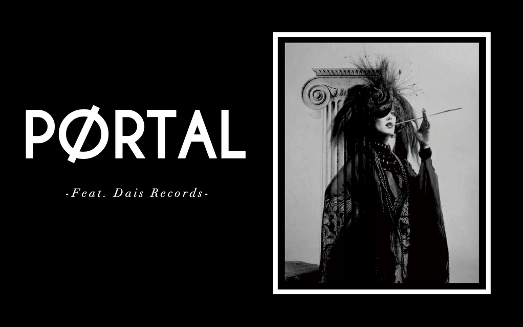 PØRTAL -feat. Dais Records-