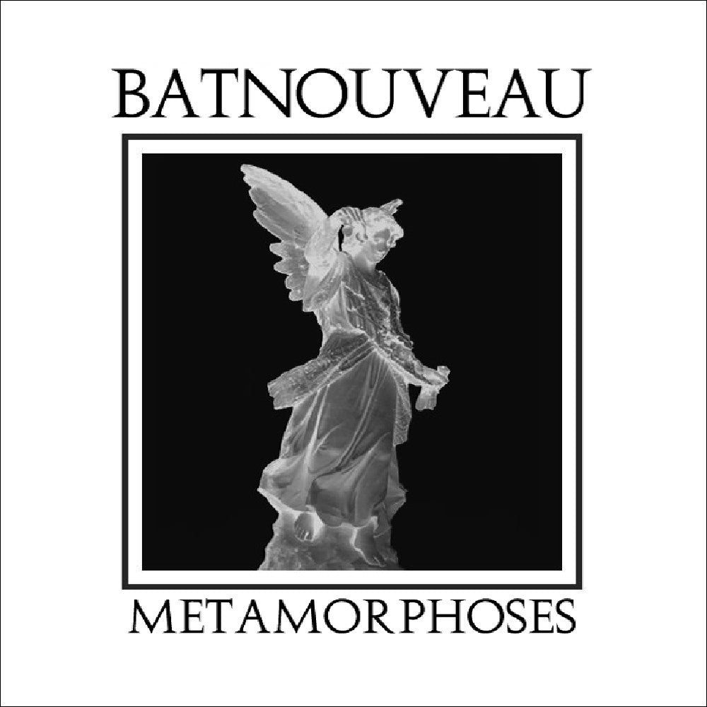 BAT NOUVEAU - METAMORPHOSES
