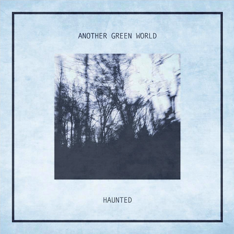 ANOTHER GREEN WORLD - HAUNTED