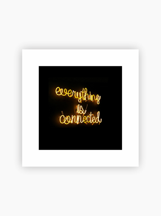 Everything Is Connected Neon Sign Poster