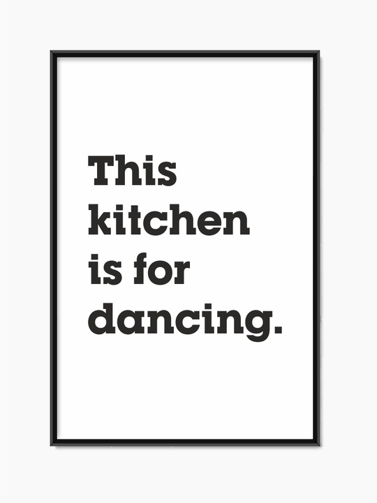 This Kitchen Is For Dancing Poster