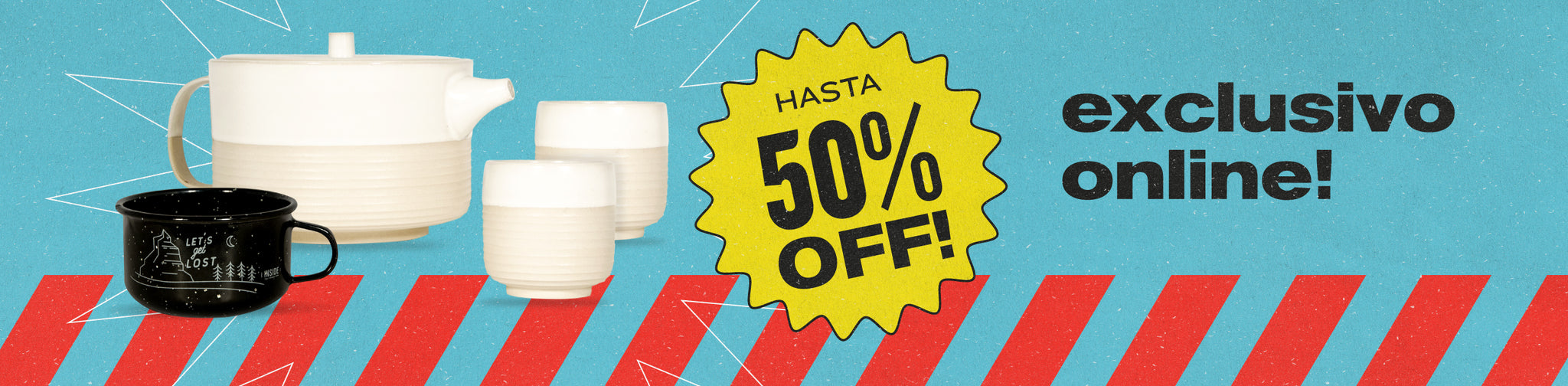 EXCLUSIVO ONLINE - HASTA 50% OFF