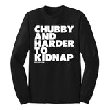 CHUBBY AND HARDER TO KIDNAP