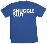 SNUGGLE SLUT - TEES