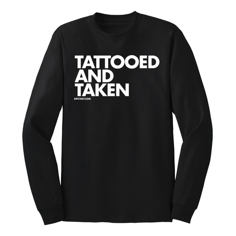 TATTOOED AND TAKEN - UNISEX LONG SLEEVE