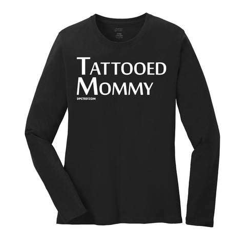 TATTOOED MOMMY - LADIES LONG SLEEVE
