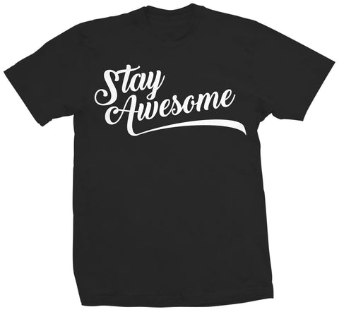 STAY AWESOME - TEES