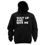 SHUT UP AND BEER ME - HOODIES