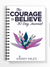 The Courage to Believe Package