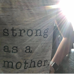 Strong As A Mother - Nine 16 Designs