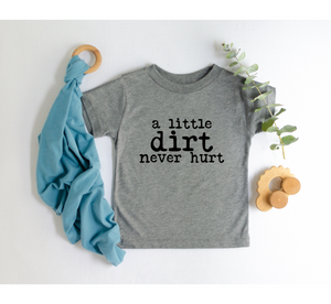 A Little Dirt Never Hurt - Nine 16 Designs
