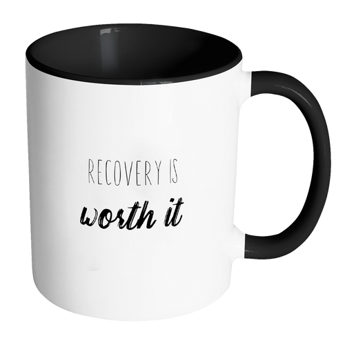 Recovery Is Worth It Accent Mug