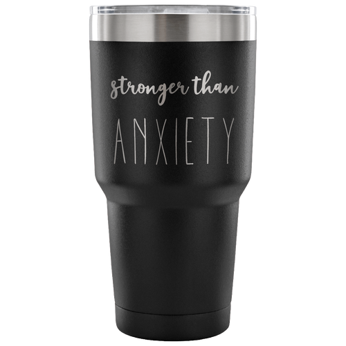 Stronger Than Anxiety Tumbler