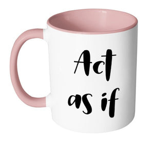 Act As If Coffee Mug, Recovery Gifts, Sobriety Gift, Mental Health, Second Chance Mugs, Mental Health Mugs, Get Well Personalized Gift S76