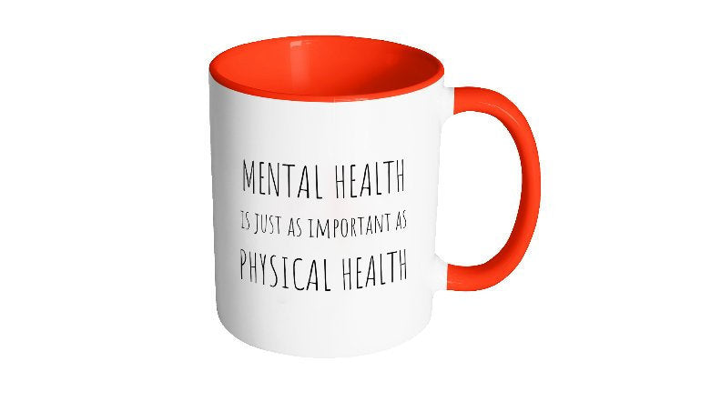 Mental Health is Just as Important as Physical Health, Anxiety Depression Coffee Mug, Self Care Gift, Recovery Coffee Lover Present S92