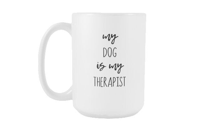 Dog Lover Gift, Mother's Day Gift, Housewarming Gift, Gift for Her, Best Friend Gift, Dog Mom Gift for Women, My Dog is My Therapist S101
