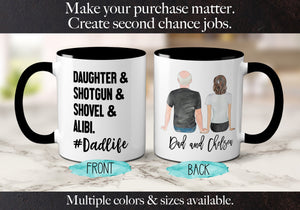Fathers Day Mug from Daughter Shotgun Shovel Alibi #dadlife Funny Father's Day Gift from Daughter to Daddy Southern Father Coffee Mug S1064