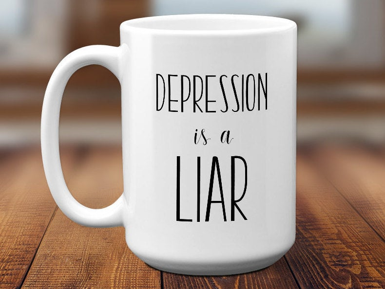 Depression Is A Liar Mental Health Awareness Mug Uplifting Gift Motivational Gift Depressed Anxiety Mental Health Matters Ceramic Mug S1101