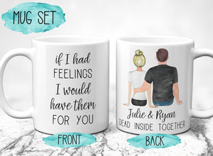 Funny Valentines Day Gift for Boyfriend Girlfriend Husband Wife, Funny Coffee Mug, If I Had Feelings I'd Have Them For You, Anniversary S139