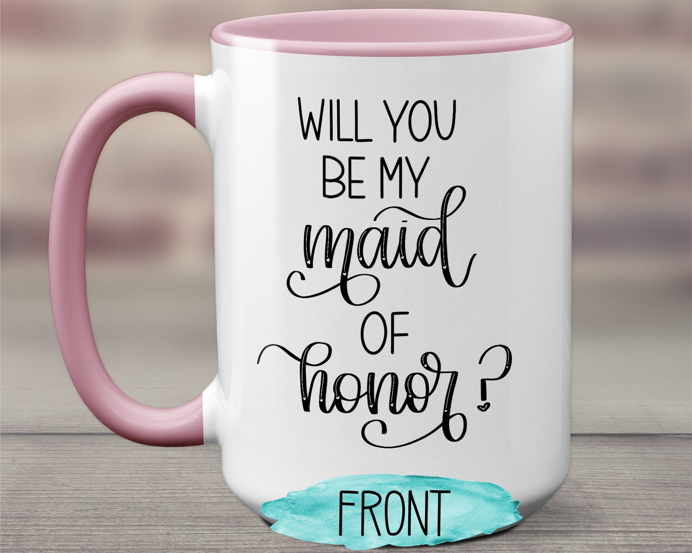 Will You Be My Maid Of Honor Gift for Maid of Honor Cute Bridesmaid Gift Custom Wedding Mug Personalized Gift S1227