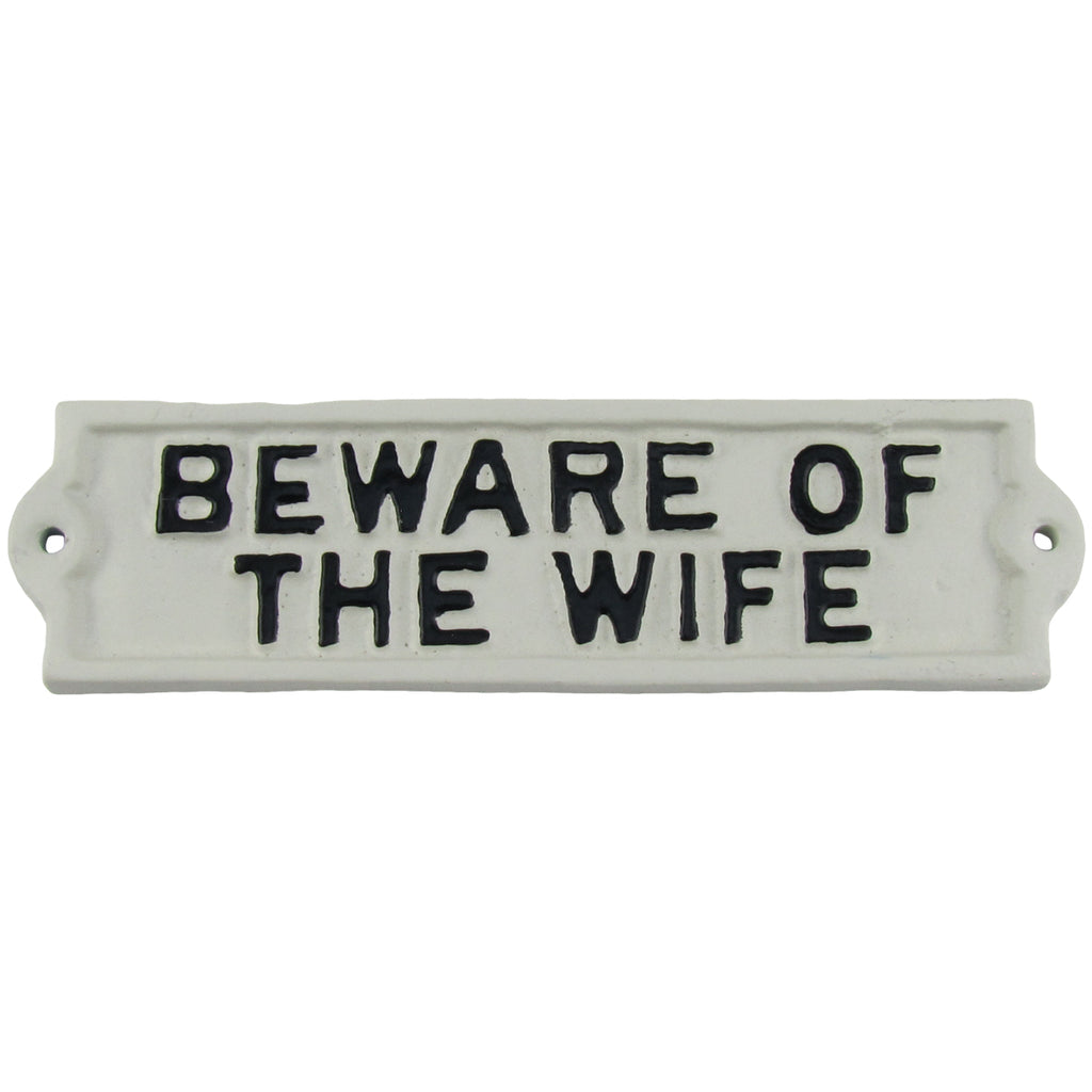 Funny Beware of Wife Cast Iron Wall Sign Gag Gift
