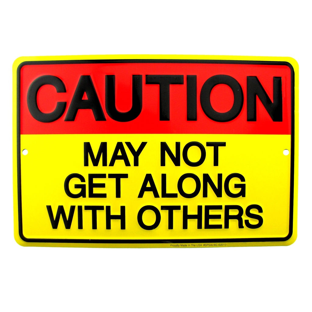 Caution May Not Get Along With Others Funny Tin Sign