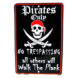 Pirates Only No Trespassing Embossed Tin Sign