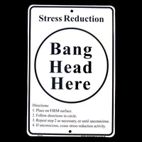Metal Stress Relief Bang Head Here Sign