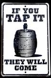 "Funny Party Tin Metal Beer Barrel Pub/Bar sign that reads ""If You Tap It They Will Come"" Dorm Wall Decor"