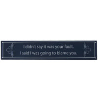 Humorous Funny Saying Quote Tin Metal Sign