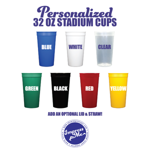CUSTOM 32 oz STADIUM CUPS