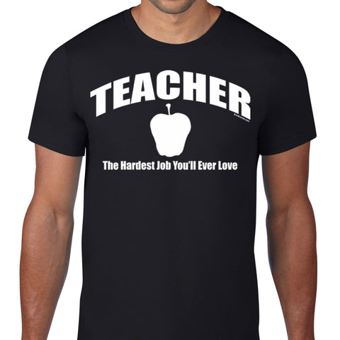 Teacher - The Hardest Job You'll Ever Love T-Shirt