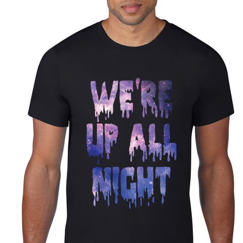We're Up All Night T-Shirt