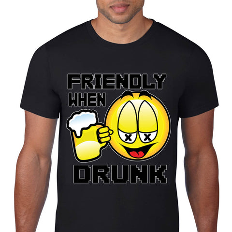 Friendly When Drunk T-Shirt