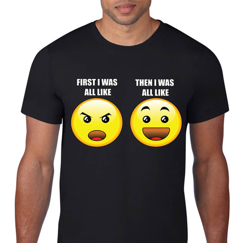 First I Was Like T-Shirt