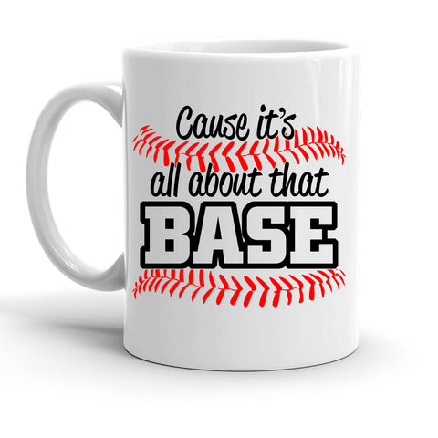 Custom Personalized Cause Its About That Base White 15 oz Coffee Mug