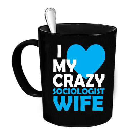 Custom Personalized Crazy Sociologist Wife Black 15 oz Coffee Mug