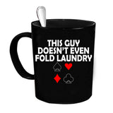 Custom Personalized Doesn't Fold Laundry  Black 15 oz Coffee Mug