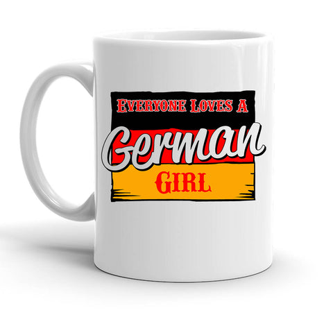 Custom Personalized Everyone Loves A German Girl White 15 oz Coffee Mug