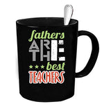 Custom Personalized Fathers Are The Best Teachers Black 15 oz Coffee Mug