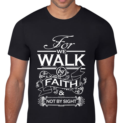 For We Walk By Faith Black T-Shirt