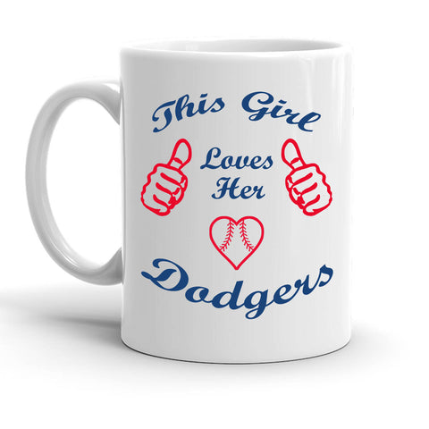 Custom Personalized Girl Loves Her Dodgers White 15 oz Coffee Mug
